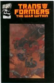 Transformers The War Within #1 Lenticular Variant Dreamwave comic book